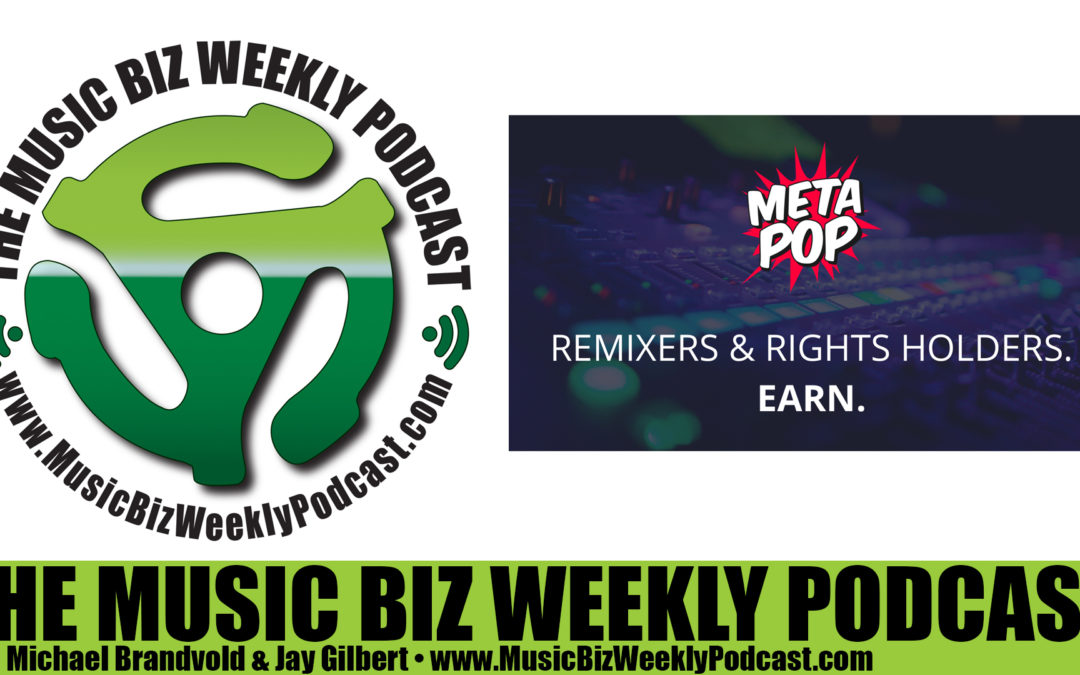 Ep. 251 MetaPop Giving Artists a New Revenue Stream for Remixes