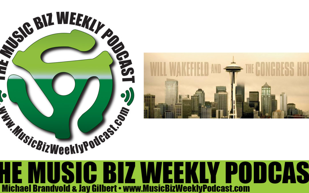 Ep. 257 Will Wakefield Talks About What a A&R Rep Does & Should You Sign a Record Deal