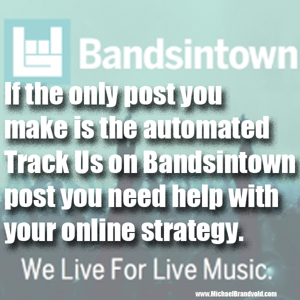 If the only post you make is the automated Track Us on Bandsintown post…
