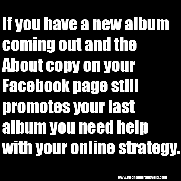 If you have a new album coming out and the About copy still promotes your last album…