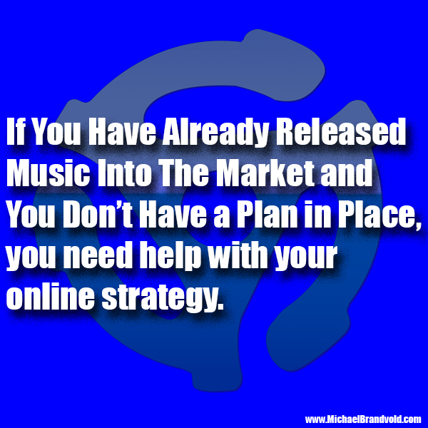 Don't Release Your Music Without First Having a Plan in Place
