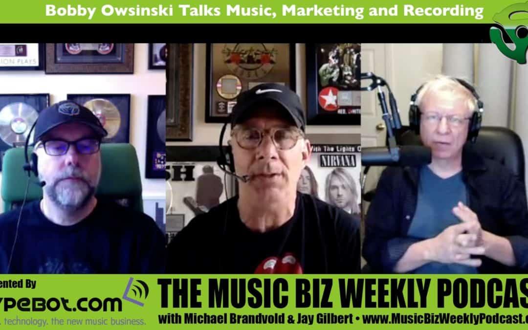 Music Industry Veteran Bobby Owsinski Talks Music, Marketing and Recording