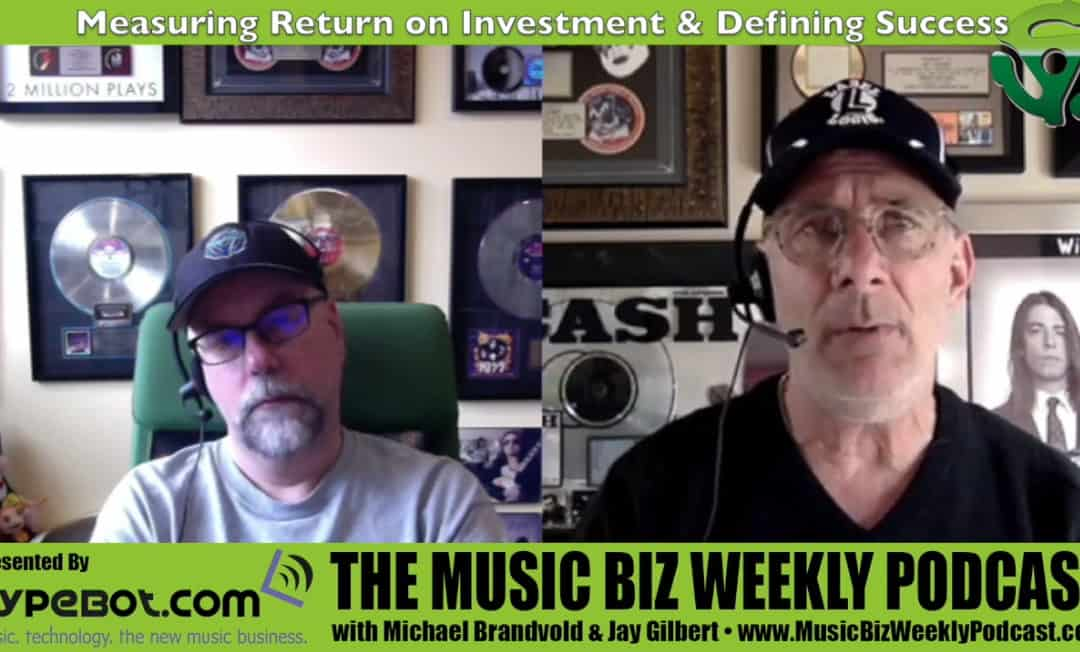 Measuring Return on Investment & Defining Success in the Music Business