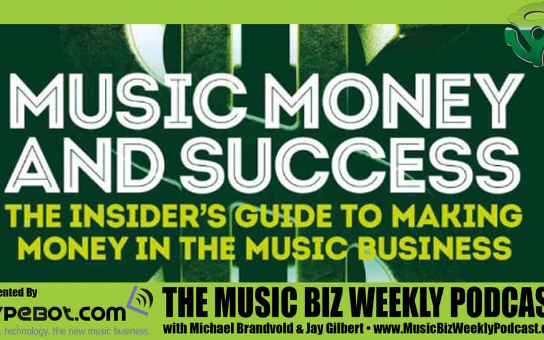 Music, Money & Success in the Music Business with Jeff and Todd Brabec