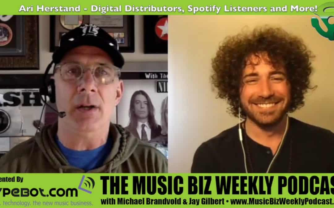 Ari Herstand – Digital Distributors, Spotify Listeners and More!