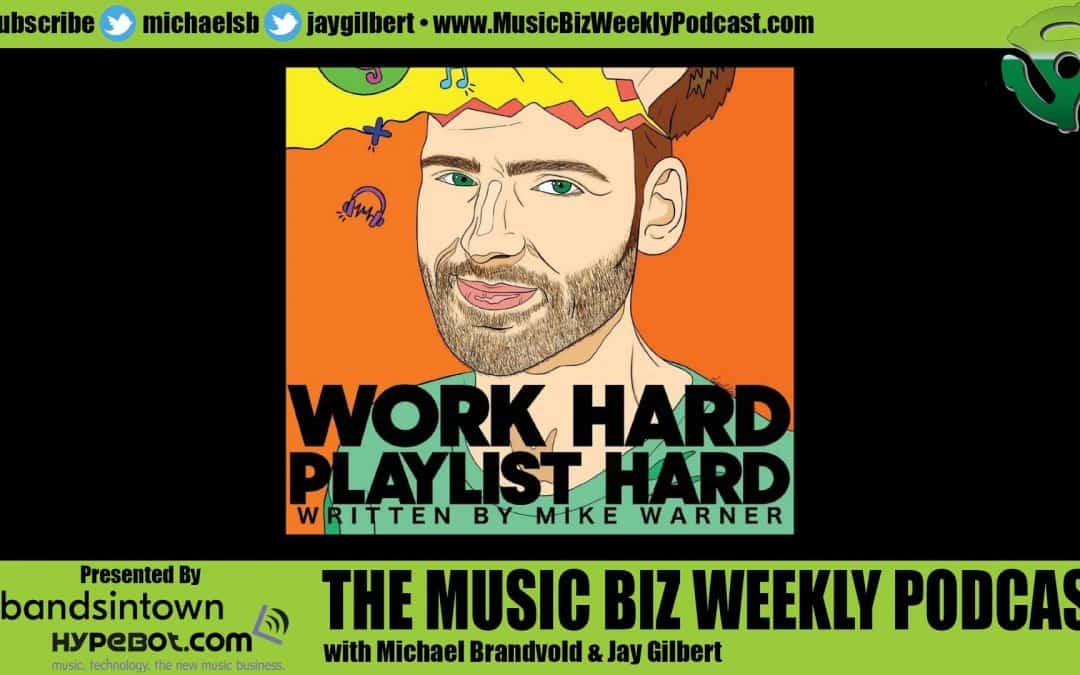 Do Not Pay for Playlist Placement! Work Hard Playlist Hard Author Mike Warner Joins Us