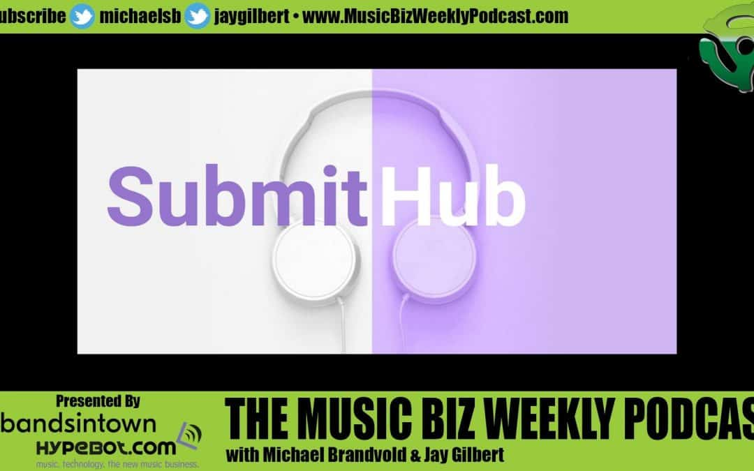 Ep. 408 Jason Grishkoff Discusses Pitching Playlists and Instagram Influencers with SubmitHub.com