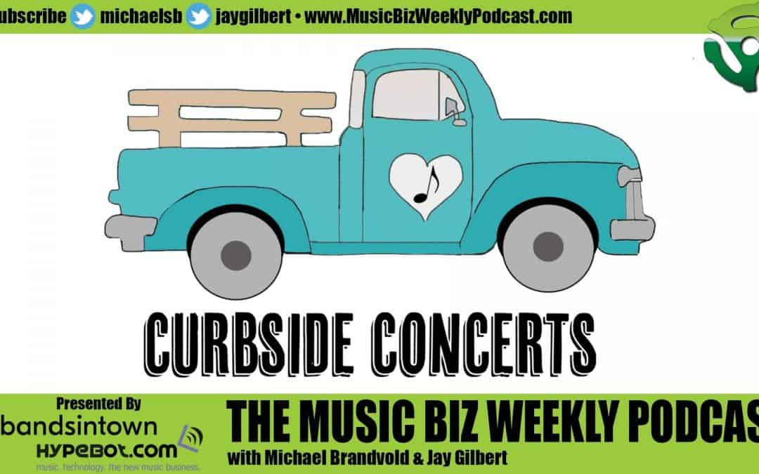 Ep. 426 Curbside Concerts, Fans Can Book You to Play Curbside at their House