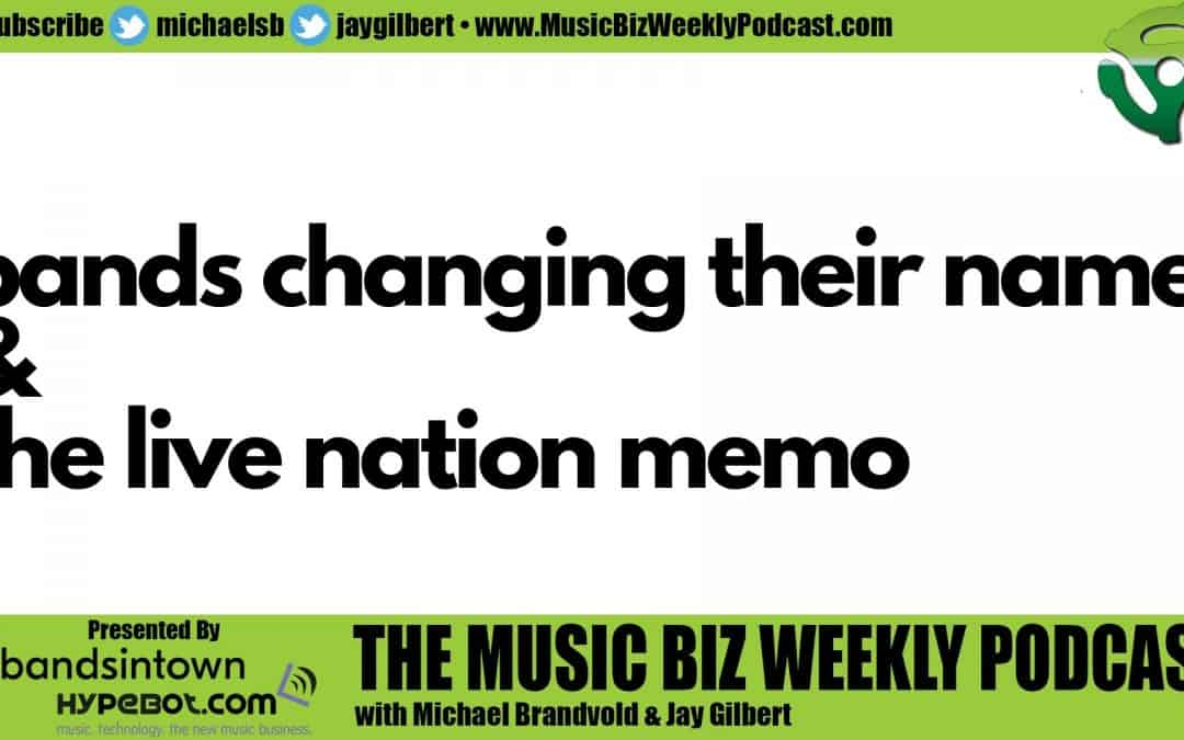 Ep. 427 Current Events: Bands Changing Their Name and the Live Nation Memo