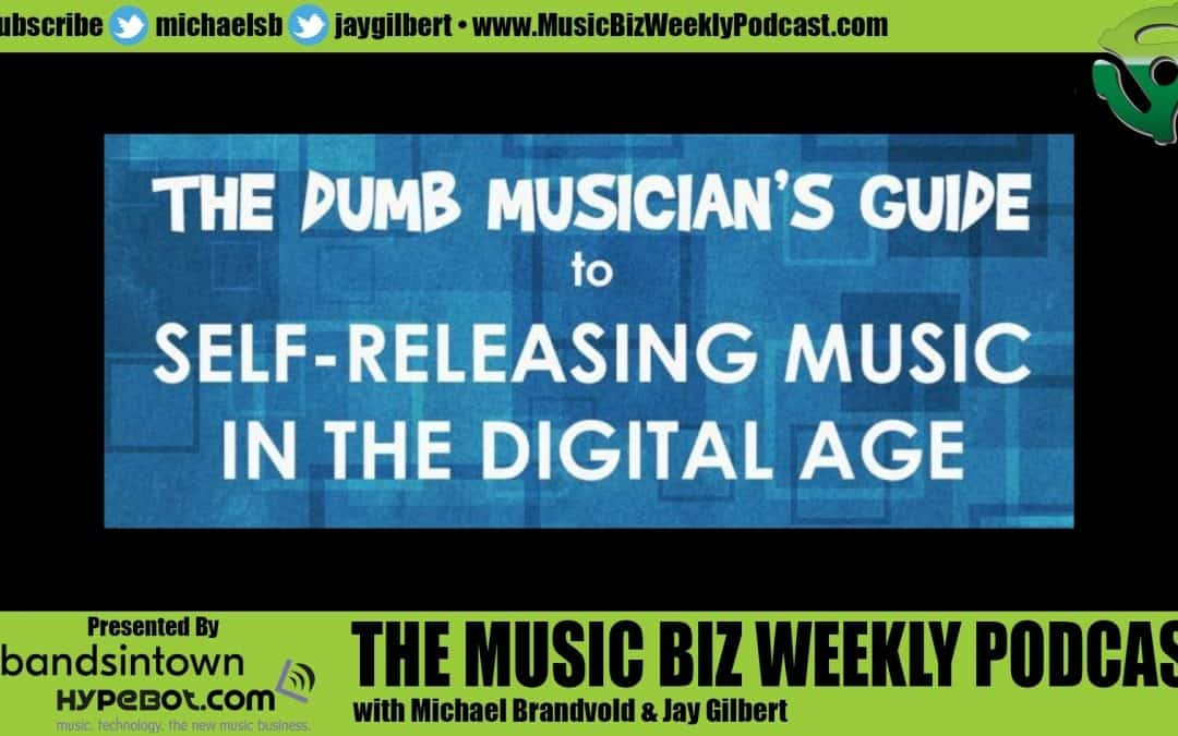 Ep. 432 The Dumb Musician's Guide to Self-Releasing Music in the Digital Age