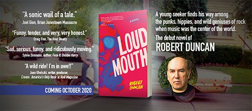 Robert Duncan, Creem's Former Managing Editor, Releases LOUDMOUTH, a Rip-Snortin' Rock 'n' Roll Story