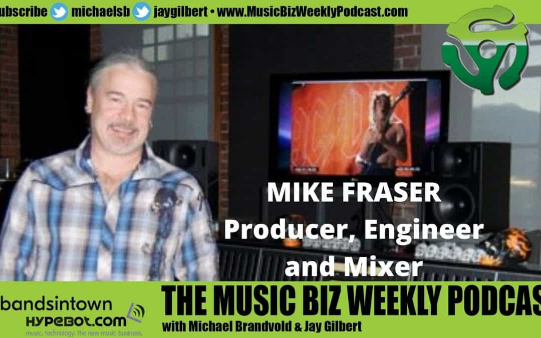 Ep. 452 Mike Fraser, Legendary Producer, Engineer and Mixer Talks Recording the New AC/DC Album