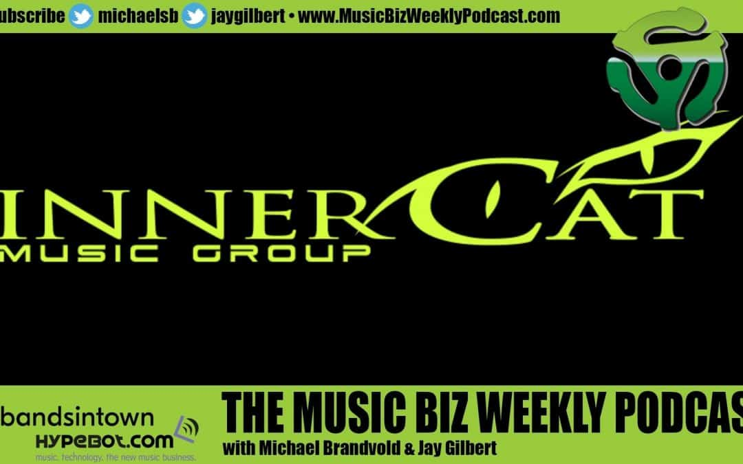 Ep. 464 InnerCat Music Group Has Built the Next Generation Distribution and Label