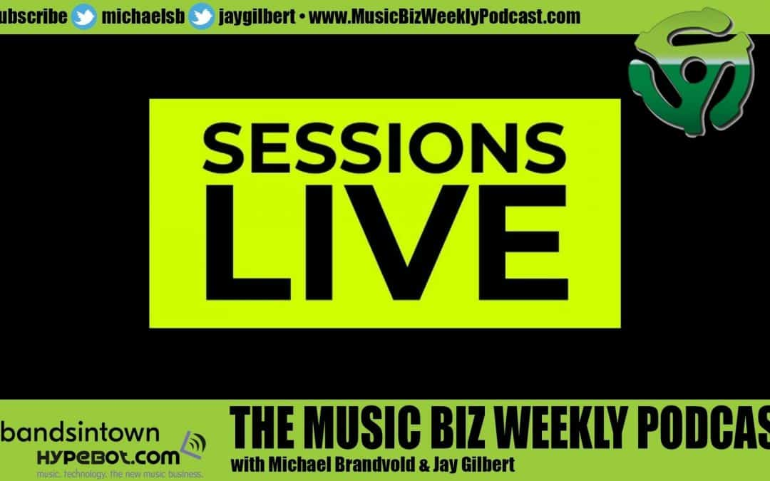 Ep. 465 Tim Westergren Discusses Sessions Live a Platform that Helps You Find Fans