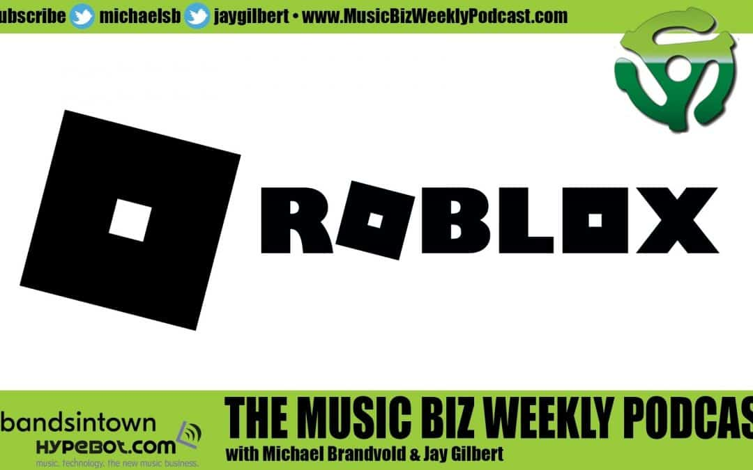 Ep. 466 Roblox's Global Head of Music Talks About How You Can Be Part of Roblox