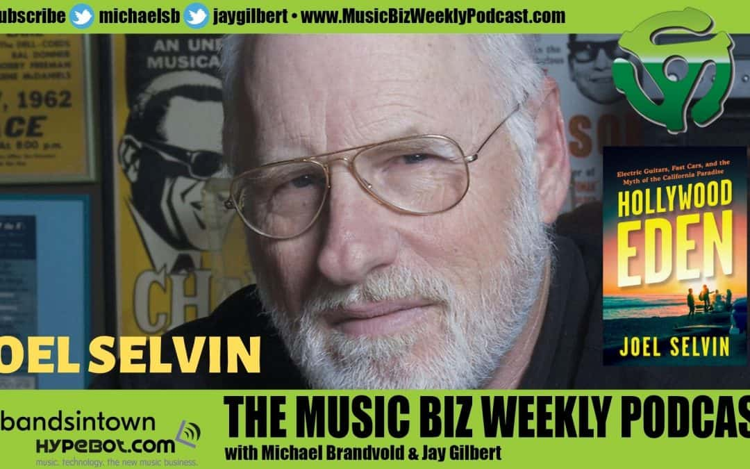 Ep. 469 Joel Selvin On The Mission and Culture of Rock N Roll and His Book Hollywood Eden