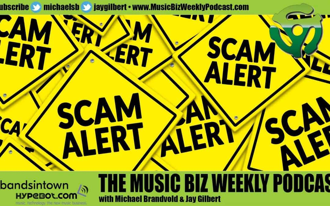 Ep. 471 WARNING! Scam Alert! Don't Fall for These Playlist, Streaming and Growth Offers!