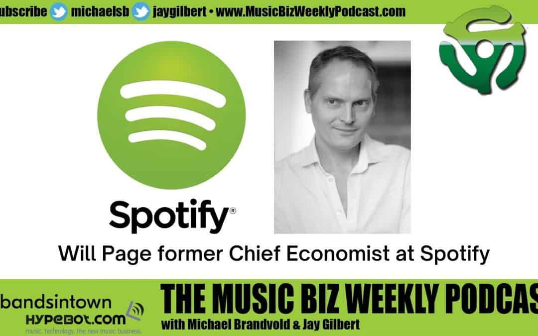 Ep. 475 Will Page former Chief Economist at Spotify on What's Next for the Music Industry