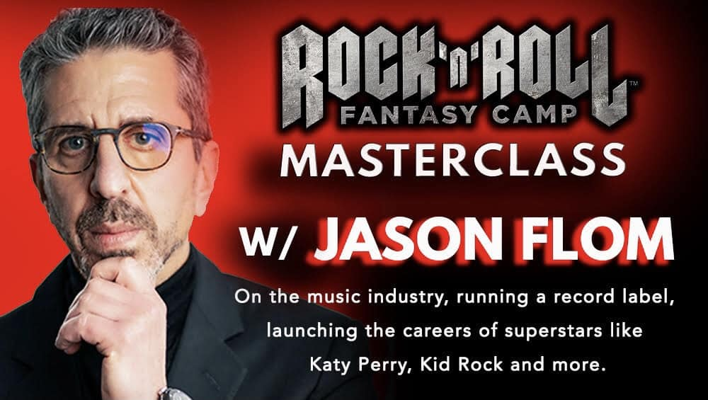 8 Tips from Jason Flom's Master Class at Rock and Roll Fantasy Camp