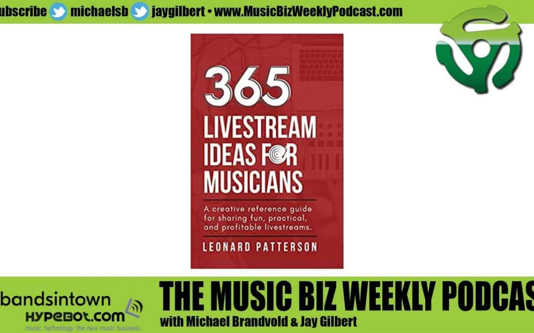 Ep. 480 365 Livestream Ideas for Musicians with Author Leonard Patterson