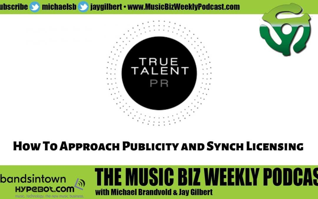 Ep. 489 How To Approach Publicity and Synch Licensing